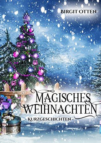 Buchseite und Rezensionen zu 'Magisches Weihnachten: Kurzgeschichten' von Birgit Otten