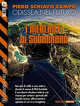 I mercanti di Suvanabad: Odissea nel futuro 2 di [Piero Schiavo Campo]