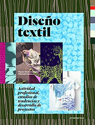 Diseño textil: Actividad profesional, estudios de tendencias y desarrollo de proyectos