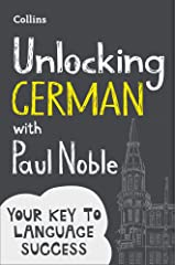 Unlocking German with Paul Noble: Your key to language success with the bestselling language coach Paperback