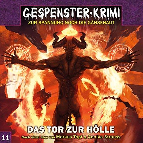 Gespenster-Krimi (11) Das Tor zur Hölle - Contendo Media / Audionarchie 2017