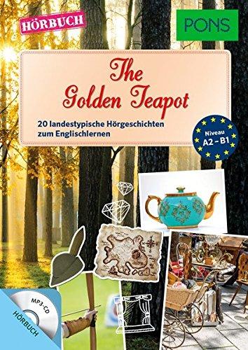 PONS Hörbuch: The Golden Teapot - 20 landestypische Kurzgeschichten zum Englischlernen (PONS Lektüre in Bildern) Le Teapot