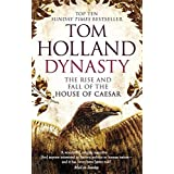 Dynasty: The Rise and Fall of the House of Caesar by Tom Holland (2016-06-02)