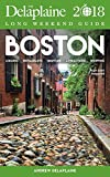 Boston - The Delaplaine 2018 Long Weekend Guide