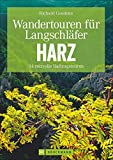 Wandertouren für Langschläfer Harz: 34 reizvolle Halbtagstouren