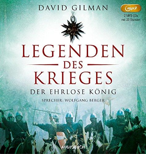 Der ehrlose König (Legenden des Krieges II, ungekürzt auf 2 MP3 CDs mit 977 Minuten) (Auf Bücher Cd Krieg)