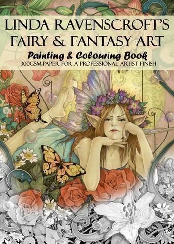 Linda Ravenscroft's Fairy and Fantasy Art: Painting and Colouring Book por Linda Ravenscroft