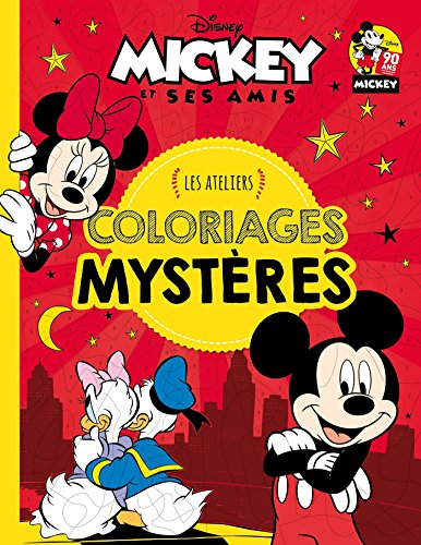 MICKEY - Ateliers Disney - Coloriages Mystères