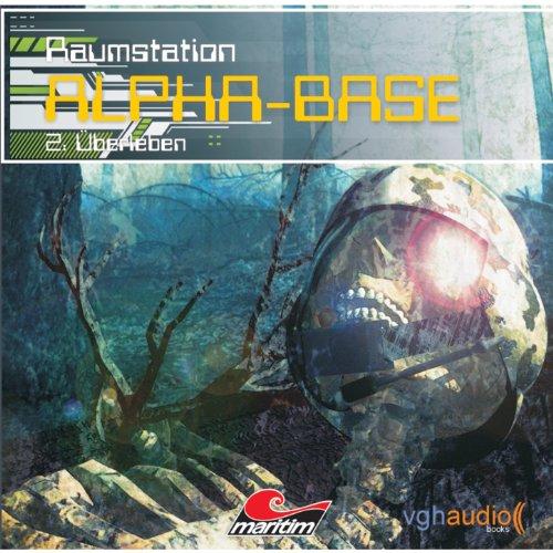 Alpha Base (Folge 02: Überleben)