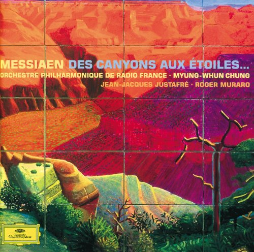 Oliver Messiaen: Des Canyons a...