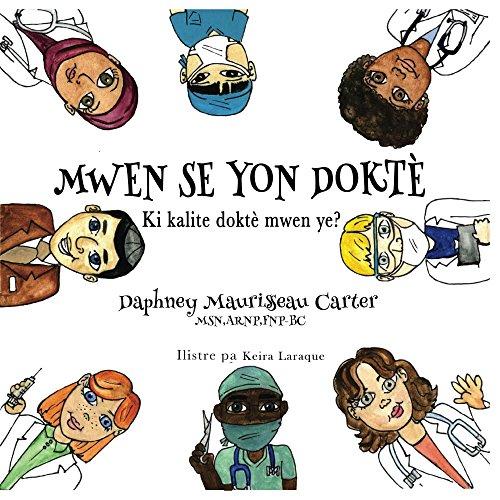 Couverture du livre Mwen Se Yon Dokte: Ki Kalite Dokte Mwen Ye? (I am a Doctor)