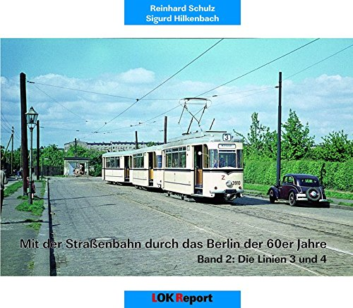 durch das Berlin der 60er Jahre: Band 2: Die Linien 3 und 4 ()