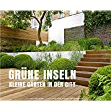 Grüne Inseln - Kleine Gärten in der City (Garten- und Ideenbücher BJVV)