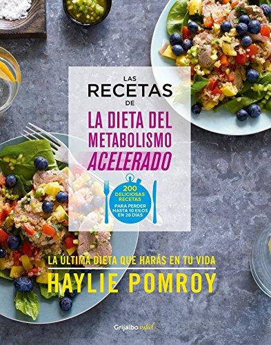 Las Recetas de la Dieta del Metabolismo Acelerado / The Fast Metabolism Diet Cookbook por Haylie Pomroy