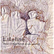Lifeline: The Art of Diana Parsons with Foreword by Alice Kettle