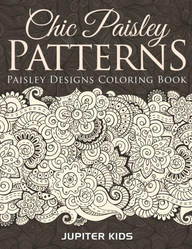 Chic Paisley Patterns: Paisley Designs Coloring Book (Paisley Chic)