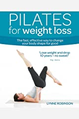 Pilates for Weight Loss: The fast, effective way to change your body shape for good (Weight Loss Series) Paperback