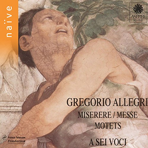 Allegri: Miserere, messe, motets