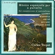 Llobet / Tàrrega / Arcas / Aguado / Antonio José: Spanish Music for Guitar