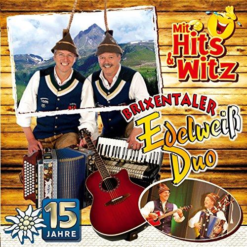 15 Jahre; mit Hits & Witze & Trinksprüche; Volksmusik aus Tirol