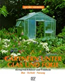 Gärtnern unter Glas und Folie