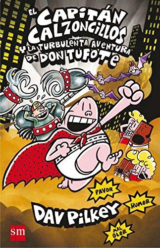 El Capitán  Calzoncillos y la turbulenta aventura de don Tufote por Dav Pilkey