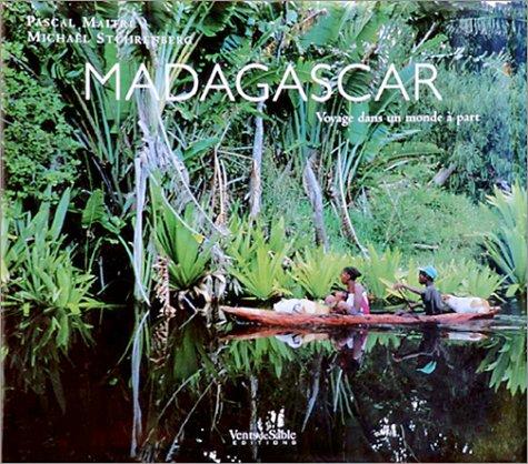 Madagascar. Voyage dans un monde à part par Pascal Maître, Michaël Stührenberg