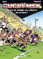 Les Rugbymen - Tome 15 - On est 15 comme les 5 doigts de la main ! de Béka
