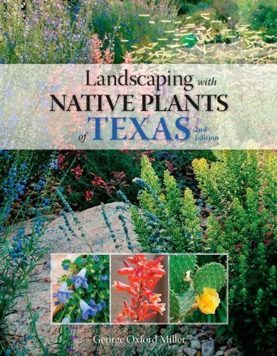 by Miller, George Oxford Landscaping with Native Plants of Texas - 2nd Edition (2013) Paperback