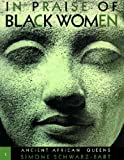 In Praise of Black Women v.1; Ancient African Queens: Ancient African Queens Vol 1