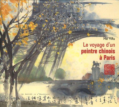 Le voyage d'un peintre chinois à Paris par Yifu He