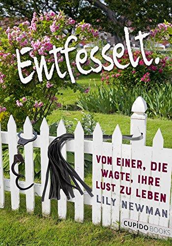 Buchseite und Rezensionen zu 'Entfesselt: Von einer, die wagte, ihre Lust zu leben' von Lily Newman