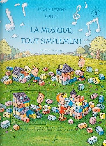 La Musique Tout Simplement Vol.3 Eleve par Jollet Jc