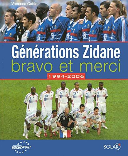 Générations Zidane, bravo et merci par Vanessa CAFFIN