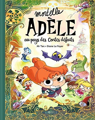 Mortelle Adèle au pays des contes défaits - tome collector par Mr TAN