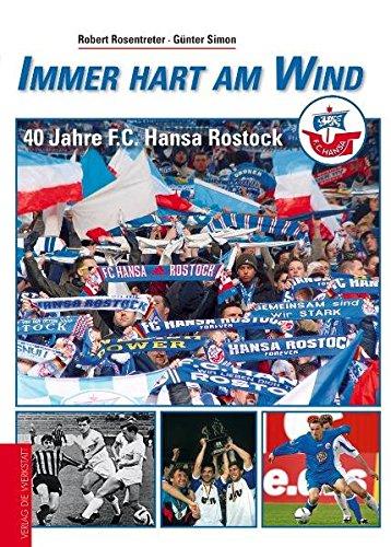 Immer hart am Wind. 40 Jahre F.C. Hansa Rostock
