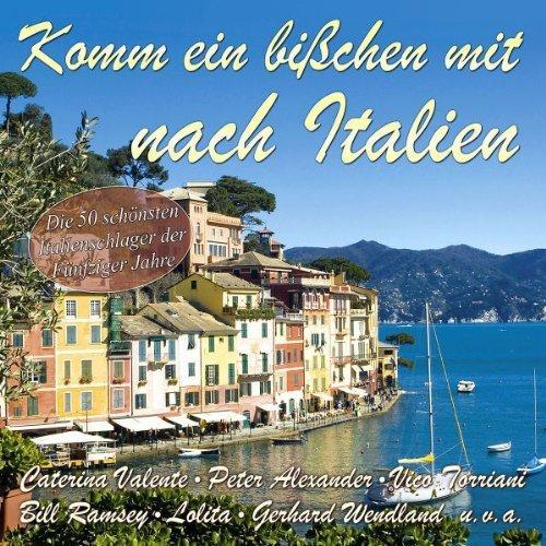 Komm ein bißchen mit nach Italien - Die 50 schönsten Italienschlager der 50er Jahre