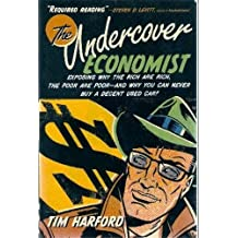 The Undercover Economist by Tim Harford (2006-05-03)