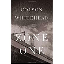 Zone One: A Novel by Colson Whitehead (2011-10-18)