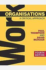 Work Organisations: A Critical Approach (0) Paperback