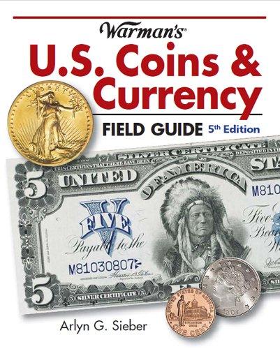 Warman's U.S. Coins & Currency Field Guide (Warmans U S Coins and Currency Field Guide) (English Edition) par  Arlyn Sieber