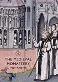 The Medieval Monastery (Shire Library, Band 687)