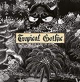 Tropical Gothic [Vinyl LP]