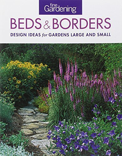 Fine Gardening Beds & Borders: design ideas for gardens large and small by Editors of Fine Gardening (2013-01-08)