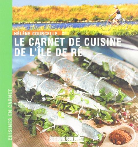 le carnet de cuisine de l'île de Ré par Hélène Courcelle