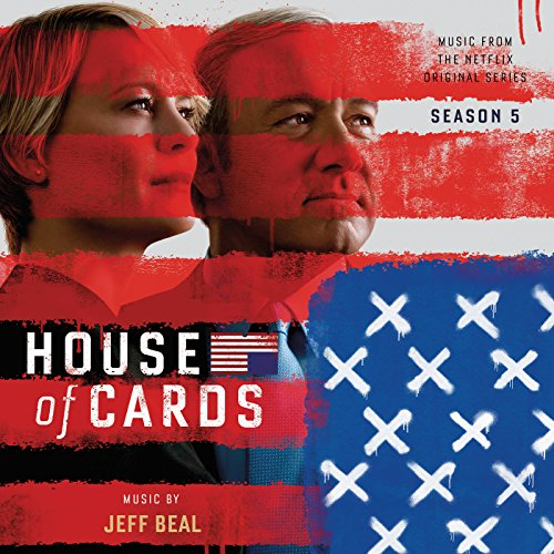 House Of Cards: Season 5 (Music From The Netflix Original Series)
