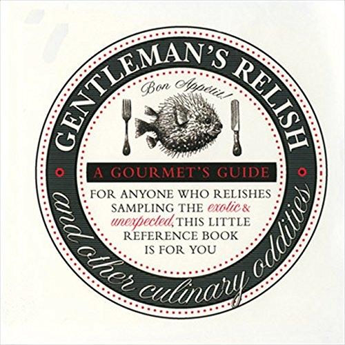 Gentleman's Relish: And Other Culinary Oddities: And Other English Culinary Oddities (Gourmet's Guide) - Land-relish
