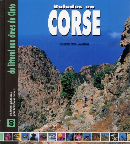 Les plus belles balades en Corse : 40 Itinéraires pédestres pour balladeurs curieux
