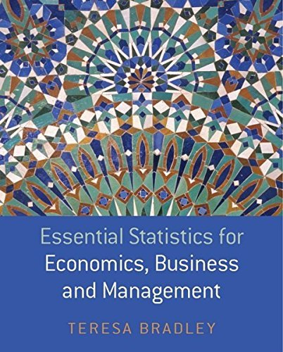 Essential Statistics for Economics, Business and Management by Teresa Bradley (2007-05-24)