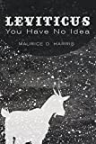 Leviticus: You Have No Idea by S. Tamar Kamionkowski (Foreword), Maurice D. Harris (28-Aug-2013) Paperback
